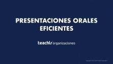 Teachlr.com - Presentaciones Orales Eficientes