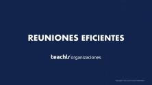 Teachlr.com - Reuniones Eficientes