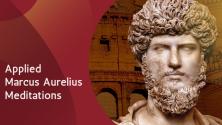 Teachlr.com - Applied Meditations by Marcus Aurelius Philosophy of a Stoic