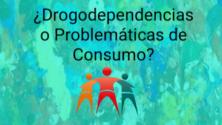 Teachlr.com - ¿Drogodependencias o Problemáticas del Consumo?