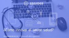 Teachlr.com - ¿Cómo Innovar en el Sector Salud?